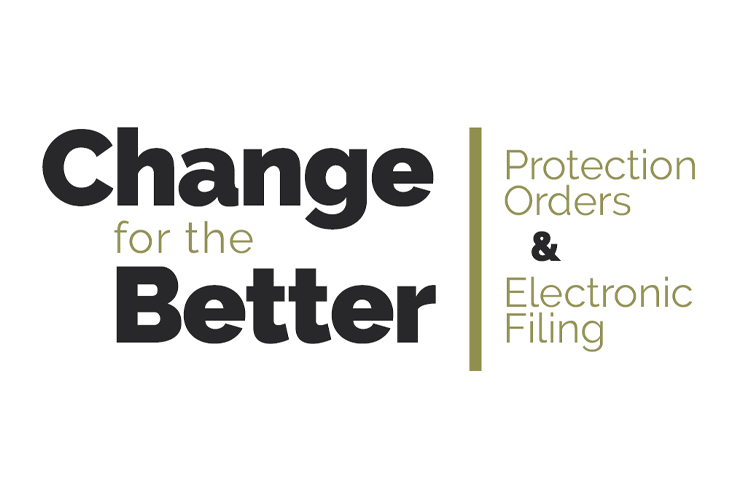 Decorative: Change for the Better: Protection Orders & Electronic Filing